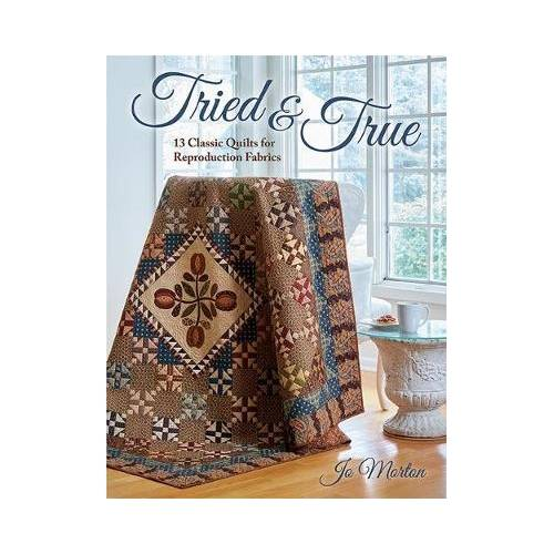 Tried & True : 13 Classic Quilts for Reproduction Fabrics, Jo Morton