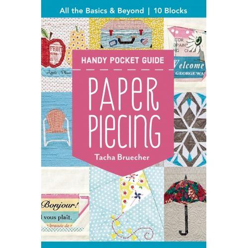 Paper Piecing Handy Pocket Guide, All the basics & beyond, 10 blocks by Tacha Bruecher