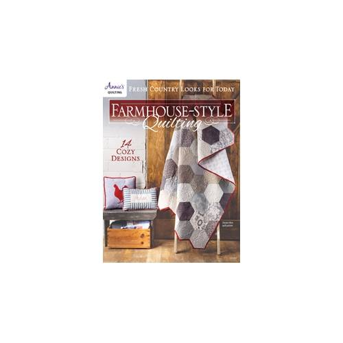 Farmhouse-Style Quilting, Fresh Country Looks for Today by Annie's Quilting