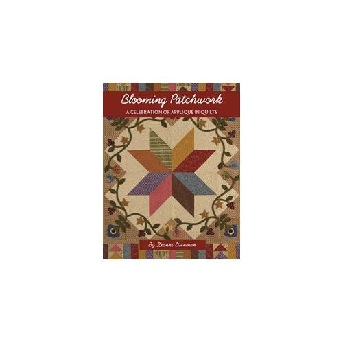 Blooming Patchwork, A Celebration of Applique in Quilts by Deanne Eisenmann