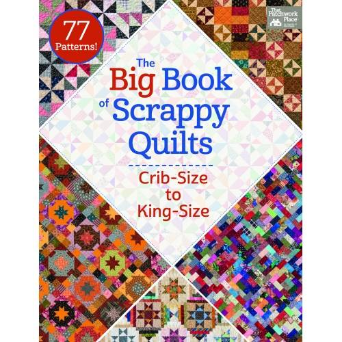 The Big Book of Scrappy Quilts - Crib-Size to King-Size - 77 Patterns!