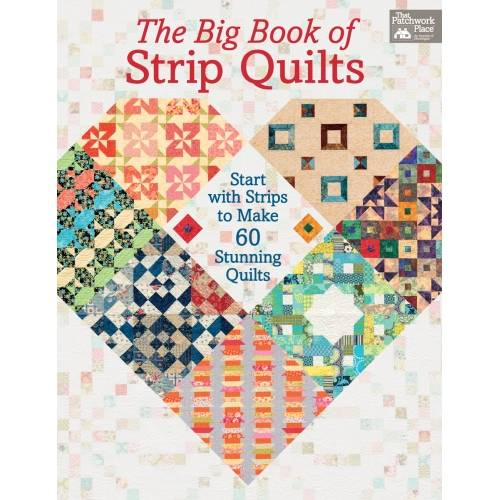 The Big Book of Strip Quilts - Start with Strips to Make 60 Stunning Quilts, by Karen M. Burns