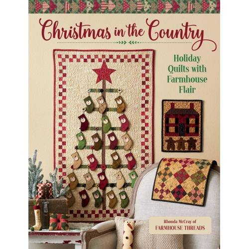 Christmas in the Country - Holiday Quilts with Farmhouse Flair by Rhonda McCray
