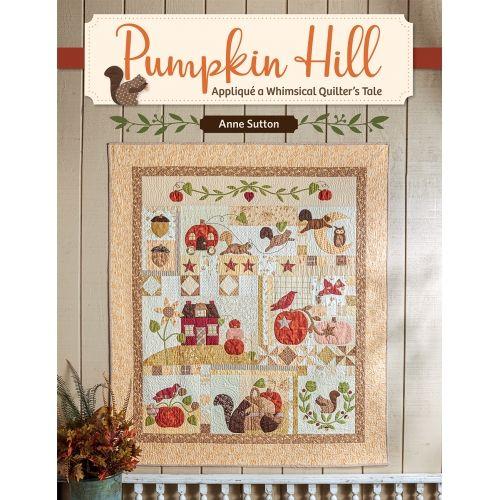 Pumpkin Hill - Appliqué a Whimsical Quilter's Tale by Anne Sutton