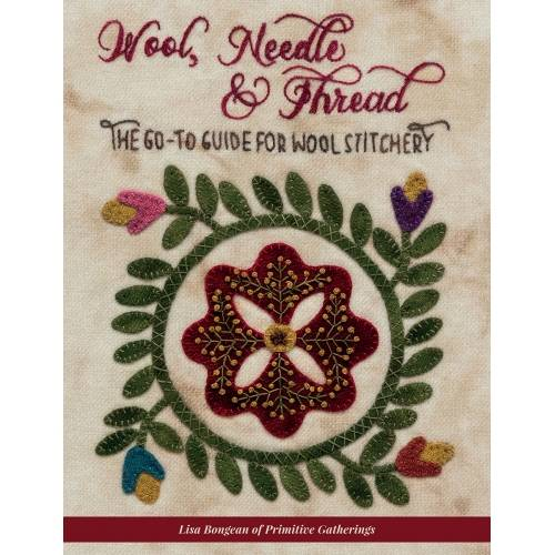 Wool, Needle & Thread - The Go-To Guide for Wool Stitchery by Lisa Bongean