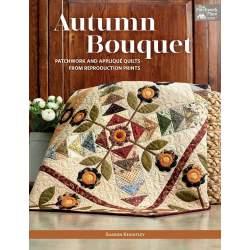 Autumn Bouquet - Patchwork and Appliqué Quilts from Reproduction Prints - Martingale