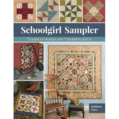 Schoolgirl Sampler - 72 Simple 4'' Blocks and 7 Charming Quilts by Kathleen Tracy - Martingale