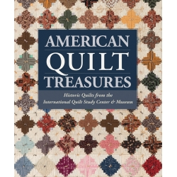 American Quilt Treasures - Historic Quilts from the International Quilt Study Center and Museum - Martingale