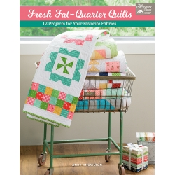 Fresh Fat-Quarter Quilts - 12 Projects for Your Favorite Fabrics by Andy Knowlton - Martingale
