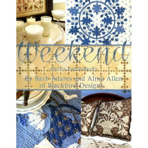 Weekend - Quilts and Projects by Barb Adams and Alma Allen