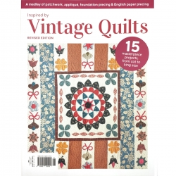 Inspired by Vintage Quilts - 15 Masterpiece projects from cot to king size