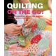 Quilting On The Go! Paper piecing patchwork you can take anywhere: techniques, pattern and projects by Jessica Alexandrakis Sear