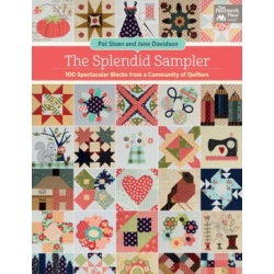 The Splendid Sampler - 100 Spectacular Blocks from a Community of Quilters - by Pat Sloan & Jane Davidson - Martingale