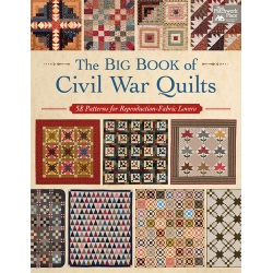 The Big Book of Civil War Quilts - 58 Patterns for Reproduction-Fabric Lovers - Martingale