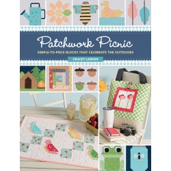 Patchwork Picnic, Simple-To-Piece Block That Celebrate The Outdoor, by Gracey Larson - Martingale