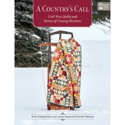 A Country's Call - Civil War Quilts and Stories of Unsung Heroines, by Mary Etherington & Connie Tesene - Martingale