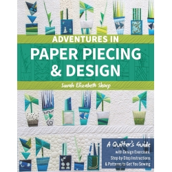Adventures in Paper Piecing & Design, by S. E. Sharp