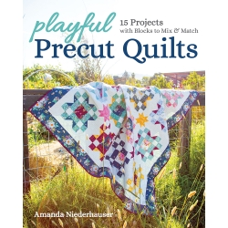 Playful Precut Quilts, 15 projects with blocks to mix & match by Amanda Niederhauser