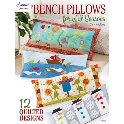 Bench Pillows for All Seasons, 12 quilted designs by Chris Malone