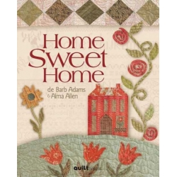 Home Sweet Home by Barb Adams e Alma Allen QUILTmania - 1