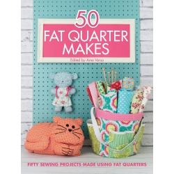 50 Fat Quarter Make, Fifty sewing projects made using fat quarters