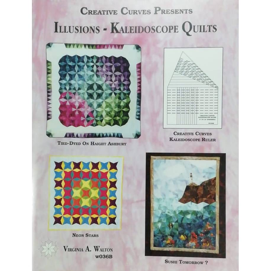 Creative Curves Presents - Illusions - Kaleidoscope Quilts by Virginia A. Walton Creative Curves - 1