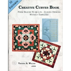 Creative curves book: From blocks to quilts, curved designs without templates by Virginia A. Walton