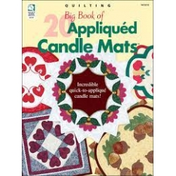 Big Book of 20 Appliqued Candle Mats: Incredible Quick-To-Applique Candle Mats